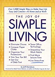 Joy of Simple Living: Over 1,500 Simple Ways to Make Your Life Easy and Content-- At Home and At Work