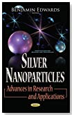 Silver Nanoparticles: Advances in Research and Applications