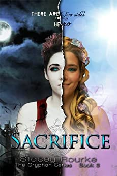 Sacrifice (Gryphon Series Book 3) by [Rourke,Stacey]