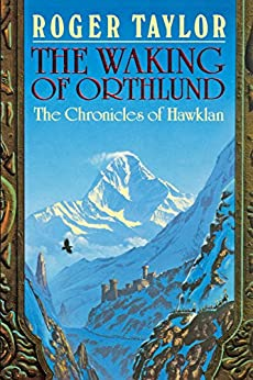 The Waking of Orthlund (The Chronicles of Hawklan Book 3) by [Taylor, Roger]