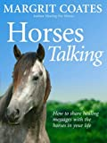 Horses Talking: How to share healing messages with the horses in your life by Margrit Coates (4-Aug-2005) Paperback