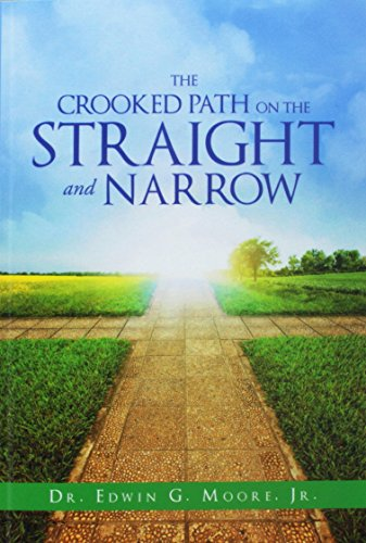 The Crooked Path On The Straight And Narrow