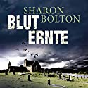 Bluternte Hörbuch von Sharon Bolton Gesprochen von: Achim Grauer