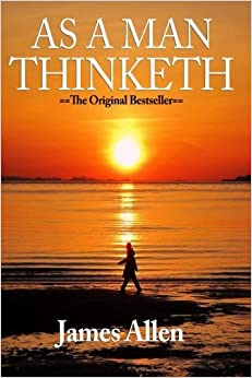 Book As a Man Thinketh - Complete Original Text by James Allen (2006-01-31)
