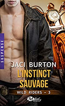 Wild Riders, tome 3 : L'instinct sauvage par Burton