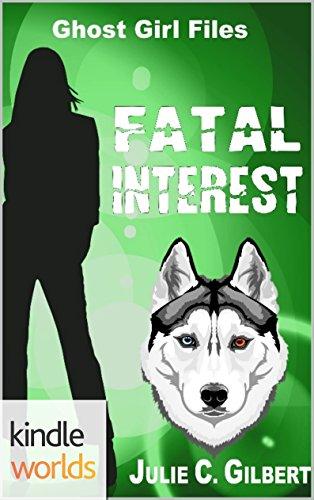 Sydney Rye: Fatal Interest (Kindle Worlds Novella) (Ghost Girl Files Book 1)