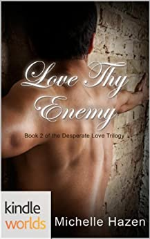 The Vampire Diaries: Love Thy Enemy (Kindle Worlds) (The Desperate Love Trilogy Book 2) by [Hazen, Michelle]