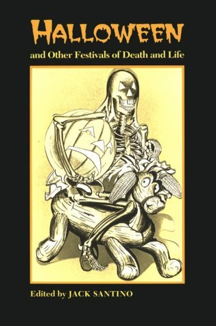 Halloween Other Festivals: Death And Life by Jack Santino (1994-05-25)