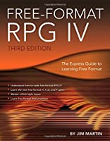 Free-Format RPG IV: The Express Guide to Learning Free Format, 3rd Edition Front Cover