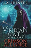 Viridian Gate Online: Crimson Alliance: A litRPG Adventure (The Viridian Gate Archives) (Volume 2)