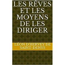 Les rêves et les moyens de les diriger (French Edition)