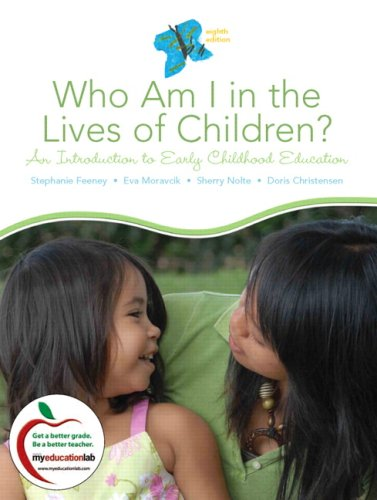 Who Am I in the Lives of Children? An Introduction to Early Childhood Education (8th Edition)