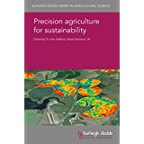 Precision agriculture for sustainability (Burleigh Dodds Series in Agricultural Science)
