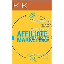 The Do's and Don'ts of Affiliate Marketing: Is Affiliate Marketing Dead?