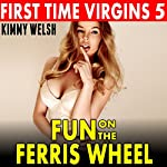 Fun on the Ferris Wheel: First Time Virgins 5 | Kimmy Welsh