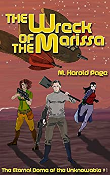 The Wreck of the Marissa (The Eternal Dome of the Unknowable Book 1) by [Page, M Harold]