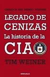 legado de cenizas legacy of ashes la historia de la cia the history of the cia spanish edition paperback author tim weiner francisco j ramos