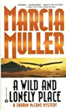 Front cover for the book A Wild and Lonely Place by Marcia Muller