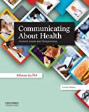 Communicating About Health: Current Issues and Perspectives, Athena du Pré, 0199990271