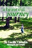 A Beautiful Journey, Lucille Carloftis, 0979880246