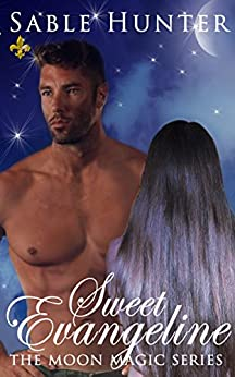 Sweet Evangeline: Moon Magic by [Hunter, Sable, Moon Magic Series]