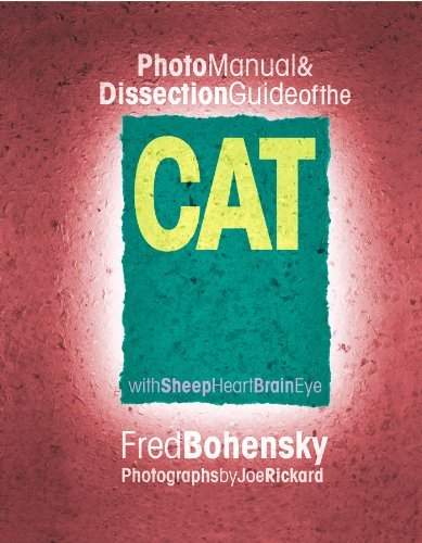 By Fred Bohensky Photo Manual & Dissectionguide of the Cat with Sheep Heart Brain Eye