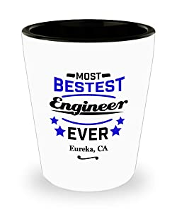 """Engineer Shot Glass:""""Most Bestest Engineer Ever In Eureka, CA"""" Shotglass, Engineering Graduation/Congratulation Party Gift, Local & Personal For Tech Savvy/Students/Coworkers In California"""