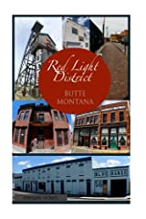 The Red-Light District of Butte Montana: The Decadence and Dissolution Of A Local Institution