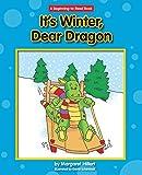 It's Winter, Dear Dragon (Dear Dragon: Beginning-to-read Book)