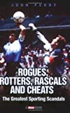 Rogues, Rotters, Rascals and Cheats, John Perry, 1844544680