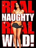 Real Naughty, Real Wild