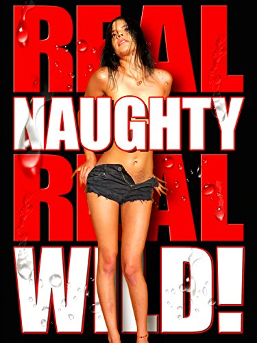 Real Naughty, Real Wild by
