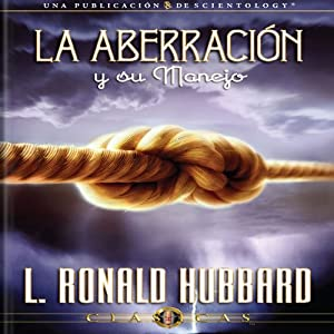 La Aberración y su Manejo [Aberration and the Handling Of, Spanish Castilian Edition] Audiobook