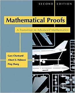 2nd Edition Mathematical Proofs A Transition to Advanced Mathematics