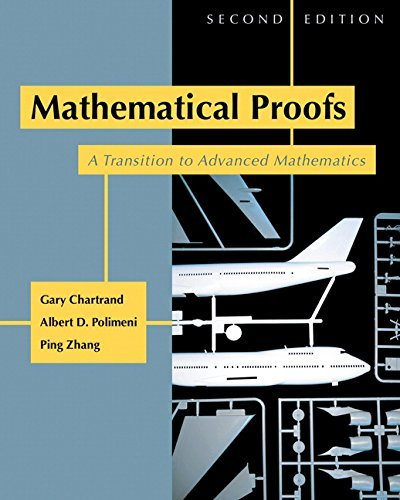 Mathematical Proofs: A Transition to Advanced Mathematics (2nd Edition) by Gary Chartrand (2007-10-13)