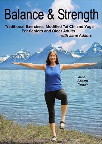 Balance & Strength Exercises for Seniors: 9 Practices, with Traditional Exercises, and Modified Tai Chi, Yoga & Dance…