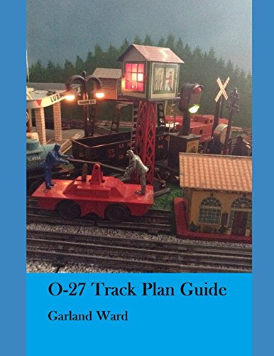 O-27 Track Plan Guide: A guide for beginners to making an O-27 track (Scale Track Plan)