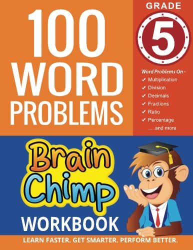 100 Word Problems : Grade 5 Math Workbook
