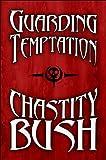 Guarding Temptation, Chastity Bush, 1448994098