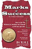Marks Of Success: How To Use The Miracle Marks Of Omar To Fill Your Life With Wealth, Recognition, Health, Love and Whatever Else You May Desire