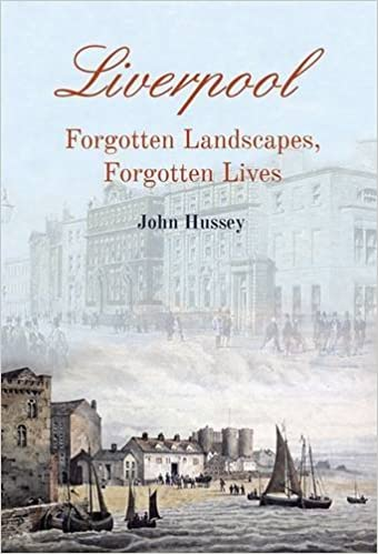 Front cover for the book Liverpool, Forgotten Landscapes, Forgotten Lives by John Hussey