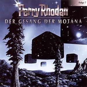 Der Gesang der Motana (Perry Rhodan Sternenozean 7) Hörspiel