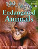 100 Facts Endangered Animals (100 Things You Should Know About...)
