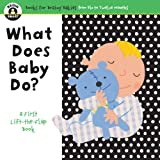 What Does Baby Do?, Begin Smart Books Staff, 1934618152