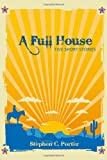 A Full House, Stephen C. Porter, 1486602541