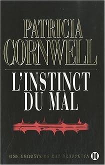 L'instinct du mal : Une enquête de Kay Scarpetta par Cornwell