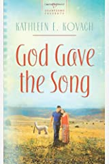 God Gave the Song (Heartsong Presents, No. 870) Mass Market Paperback
