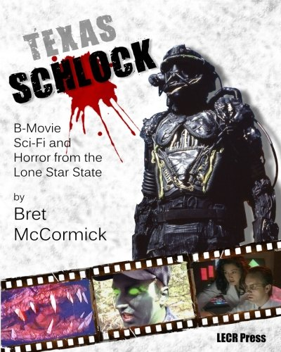 Texas Schlock: B-movie Sci-Fi and Horror from the Lone Star State