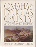 Omaha and Douglas County, Dorothy D. Dustin, 0897810112