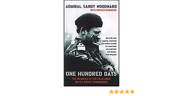 One Hundred Days: The Memoirs of the Falklands Battle Group Commander by Sandy Woodward 1992-08-01: Amazon.es: Sandy Woodward;Patrick Robinson: Libros